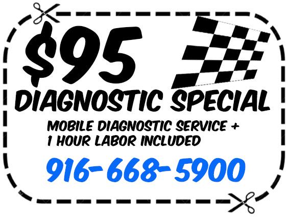 $95 Diagnostic Special, Mobile Diagnostic Service + 1 Hour labor included, 916-676-1061